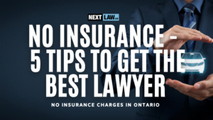 No Insurance Charges Ontario - 5 Tips to hiring the best lawyer