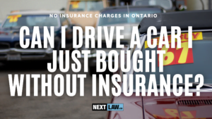 Can I drive a car I just bought without insurance in Ontario?