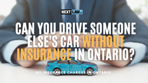 Can you drive someone else's car without insurance in Ontario?