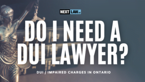 Do I need a DUI lawyer in Ontario?
