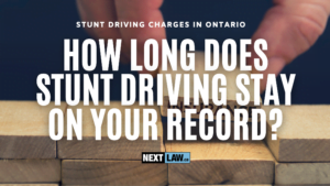 How long does a Stunt Driving charge in Ontario stay on your record?